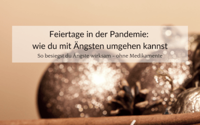 Feiertage in der Pandemie – wie du mit Ängsten umgehen kannst