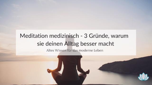 3 Gründe warum Meditation deinen Alltag besser macht