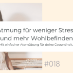 Atmung für deine Gesundheit und dein Wohlbefinden, Podcastfolge 18