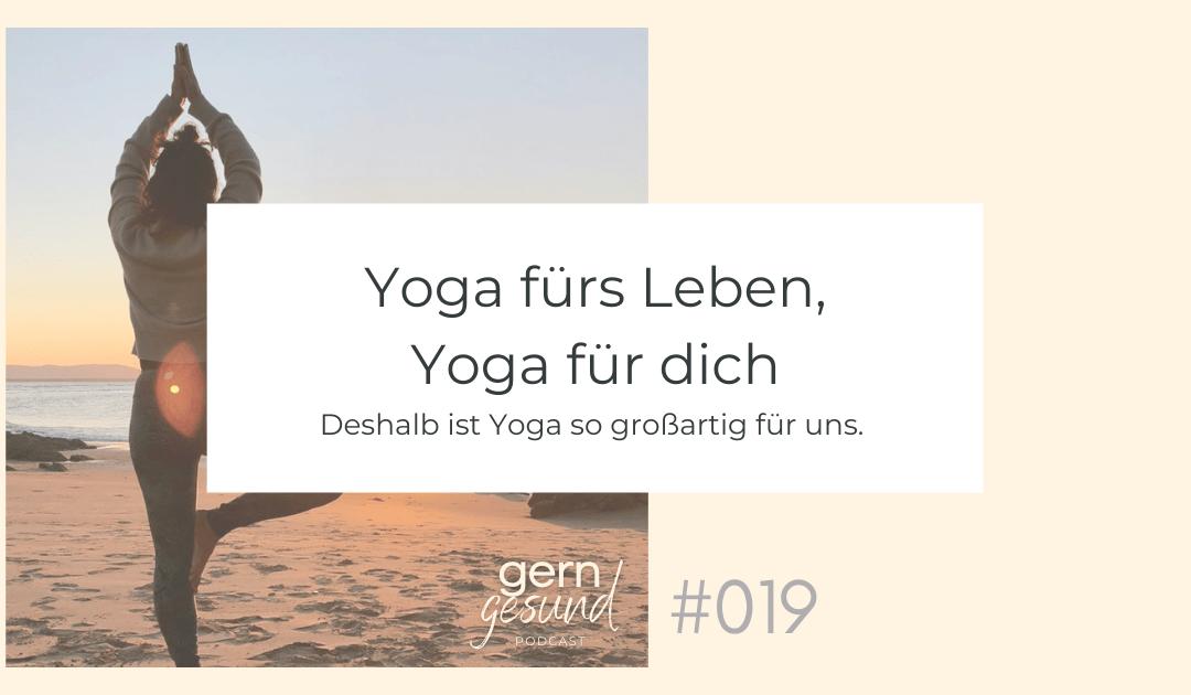 Yoga fürs Leben, Yoga für dich.