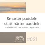 Smarter paddeln statt härter paddeln, Podcastfolge 21